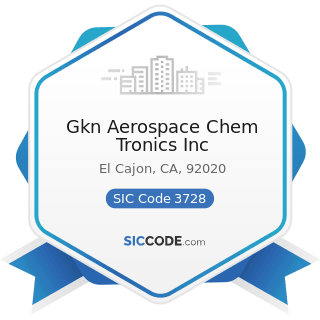 Gkn Aerospace Chem Tronics Inc - SIC Code 3728 - Aircraft Parts and Auxiliary Equipment, Not...