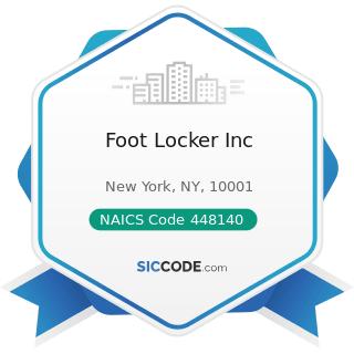 Foot Locker Inc - NAICS Code 448140 - Family Clothing Stores