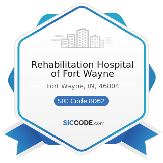 Rehabilitation Hospital of Fort Wayne - SIC Code 8062 - General Medical and Surgical Hospitals