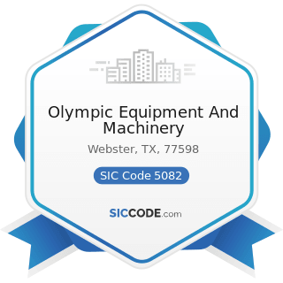 Olympic Equipment And Machinery - SIC Code 5082 - Construction and Mining (except Petroleum)...