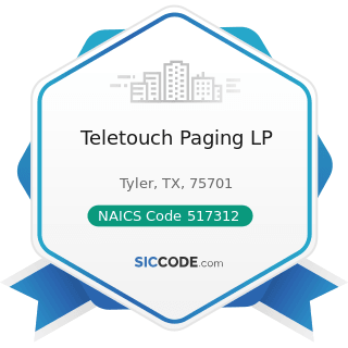 Teletouch Paging LP - NAICS Code 517312 - Wireless Telecommunications Carriers (except Satellite)