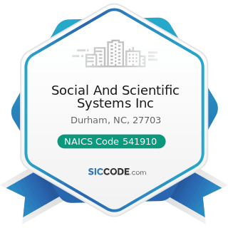Social And Scientific Systems Inc - NAICS Code 541910 - Marketing Research and Public Opinion...