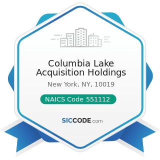Columbia Lake Acquisition Holdings - NAICS Code 551112 - Offices of Other Holding Companies