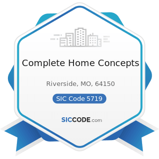 Complete Home Concepts - SIC Code 5719 - Miscellaneous Home Furnishings Stores
