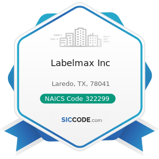 Labelmax Inc - NAICS Code 322299 - All Other Converted Paper Product Manufacturing