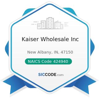 Kaiser Wholesale Inc - NAICS Code 424940 - Tobacco and Tobacco Product Merchant Wholesalers