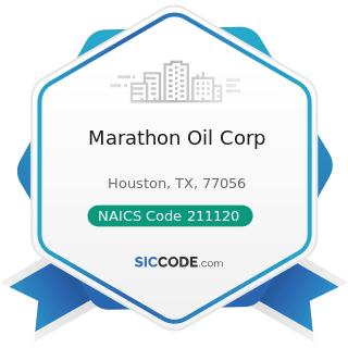 Marathon Oil Corp - NAICS Code 211120 - Crude Petroleum Extraction