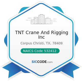 TNT Crane And Rigging Inc - NAICS Code 532412 - Construction, Mining, and Forestry Machinery and...