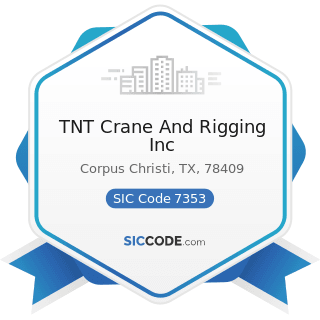TNT Crane And Rigging Inc - SIC Code 7353 - Heavy Construction Equipment Rental and Leasing
