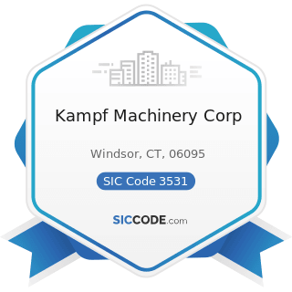 Kampf Machinery Corp - SIC Code 3531 - Construction Machinery and Equipment