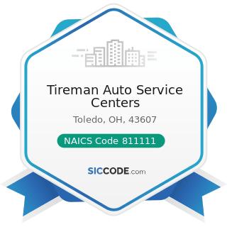 Tireman Auto Service Centers - NAICS Code 811111 - General Automotive Repair