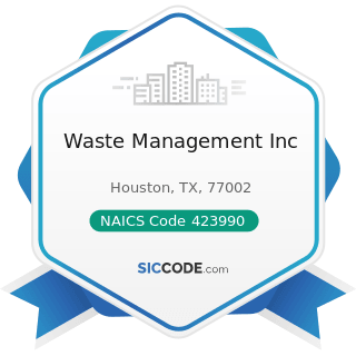 Waste Management Inc - NAICS Code 423990 - Other Miscellaneous Durable Goods Merchant Wholesalers