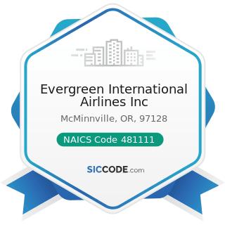 Evergreen International Airlines Inc - NAICS Code 481111 - Scheduled Passenger Air Transportation