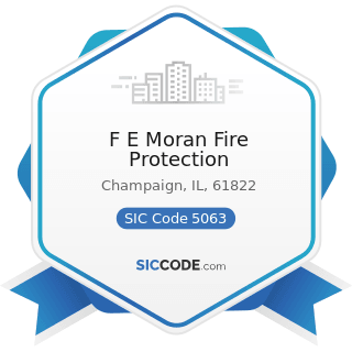 F E Moran Fire Protection - SIC Code 5063 - Electrical Apparatus and Equipment Wiring Supplies,...