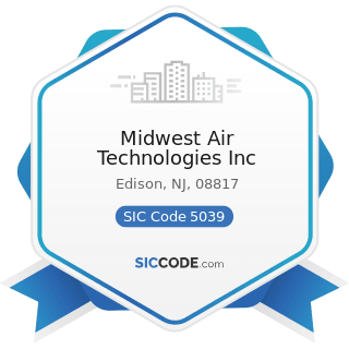 Midwest Air Technologies Inc - SIC Code 5039 - Construction Materials, Not Elsewhere Classified