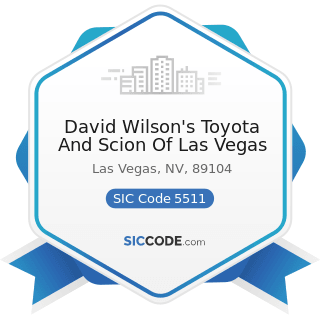 David Wilson's Toyota And Scion Of Las Vegas - SIC Code 5511 - Motor Vehicle Dealers (New and...