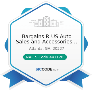 Bargains R US Auto Sales and Accessories Inc - NAICS Code 441120 - Used Car Dealers