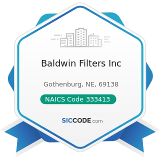 Baldwin Filters Inc - NAICS Code 333413 - Industrial and Commercial Fan and Blower and Air...