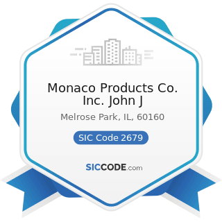 Monaco Products Co. Inc. John J - SIC Code 2679 - Converted Paper and Paperboard Products, Not...