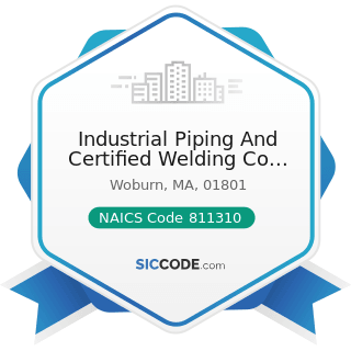 Industrial Piping And Certified Welding Co Inc - NAICS Code 811310 - Commercial and Industrial...