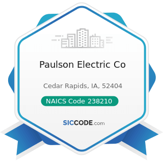 Paulson Electric Co - NAICS Code 238210 - Electrical Contractors and Other Wiring Installation...