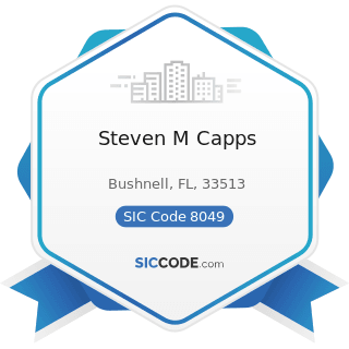 Steven M Capps - SIC Code 8049 - Offices and Clinics of Health Practitioners, Not Elsewhere...