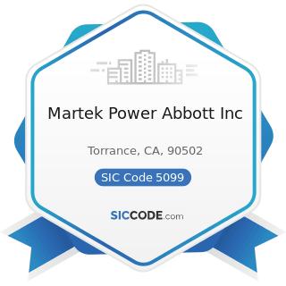 Martek Power Abbott Inc - SIC Code 5099 - Durable Goods, Not Elsewhere Classified