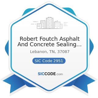Robert Foutch Asphalt And Concrete Sealing And Striping - SIC Code 2951 - Asphalt Paving...