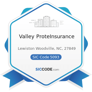 Valley ProteInsurance - SIC Code 5093 - Scrap and Waste Materials