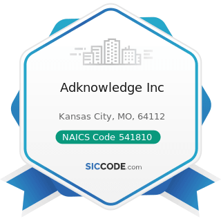 Adknowledge Inc - NAICS Code 541810 - Advertising Agencies