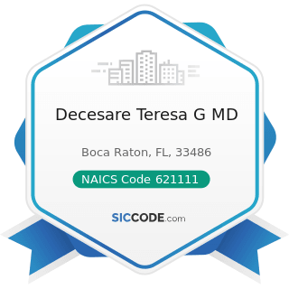 Decesare Teresa G MD - NAICS Code 621111 - Offices of Physicians (except Mental Health...