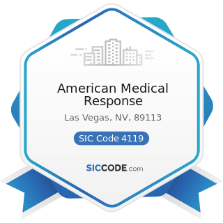 American Medical Response - SIC Code 4119 - Local Passenger Transportation, Not Elsewhere...
