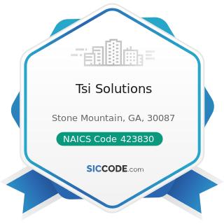 Tsi Solutions - NAICS Code 423830 - Industrial Machinery and Equipment Merchant Wholesalers