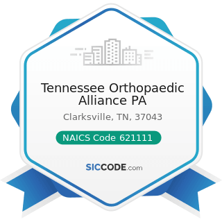 Tennessee Orthopaedic Alliance PA - NAICS Code 621111 - Offices of Physicians (except Mental...