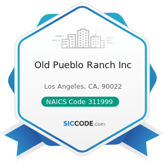 Old Pueblo Ranch Inc - NAICS Code 311999 - All Other Miscellaneous Food Manufacturing