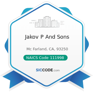 Jakov P And Sons - NAICS Code 111998 - All Other Miscellaneous Crop Farming