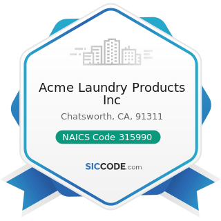 Acme Laundry Products Inc - NAICS Code 315990 - Apparel Accessories and Other Apparel...