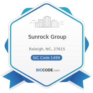 Sunrock Group - SIC Code 1499 - Miscellaneous Nonmetallic Minerals, except Fuels