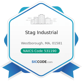 Stag Industrial - NAICS Code 531190 - Lessors of Other Real Estate Property