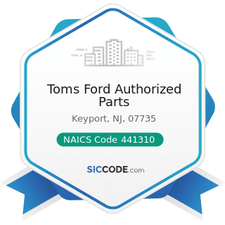 Toms Ford Authorized Parts - NAICS Code 441310 - Automotive Parts and Accessories Stores