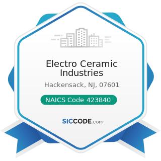 Electro Ceramic Industries - NAICS Code 423840 - Industrial Supplies Merchant Wholesalers