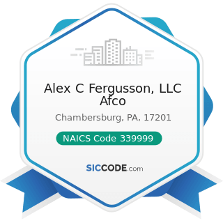 Alex C Fergusson, LLC Afco - NAICS Code 339999 - All Other Miscellaneous Manufacturing