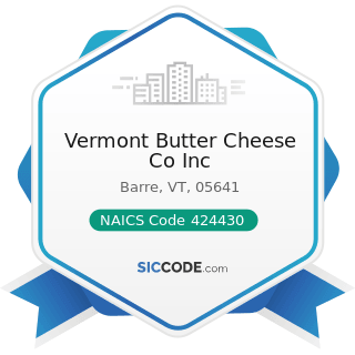 Vermont Butter Cheese Co Inc - NAICS Code 424430 - Dairy Product (except Dried or Canned)...