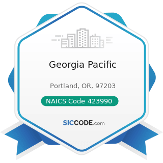 Georgia Pacific - NAICS Code 423990 - Other Miscellaneous Durable Goods Merchant Wholesalers