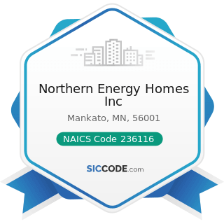 Northern Energy Homes Inc - NAICS Code 236116 - New Multifamily Housing Construction (except...