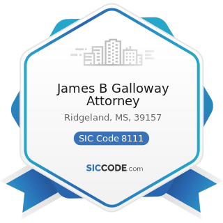 James B Galloway Attorney - SIC Code 8111 - Legal Services