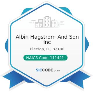 Albin Hagstrom And Son Inc - NAICS Code 111421 - Nursery and Tree Production