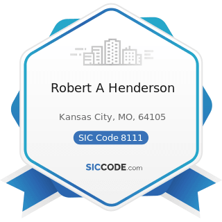 Robert A Henderson - SIC Code 8111 - Legal Services
