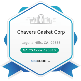 Chavers Gasket Corp - NAICS Code 423810 - Construction and Mining (except Oil Well) Machinery...
