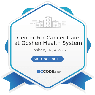 Center For Cancer Care at Goshen Health System - SIC Code 8011 - Offices and Clinics of Doctors...